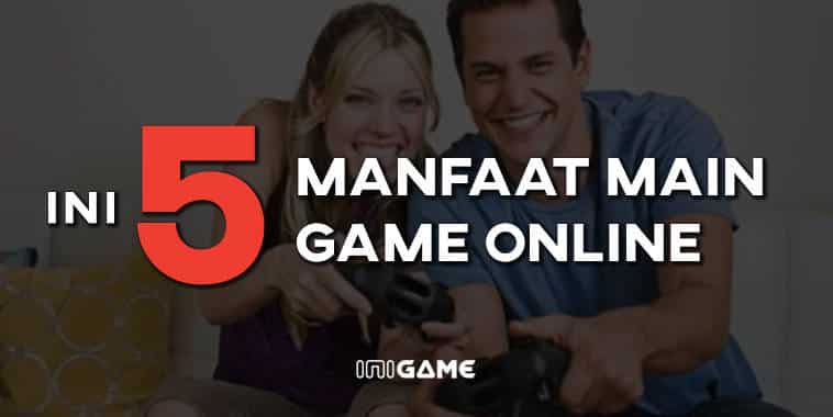 5 manfaat main game online