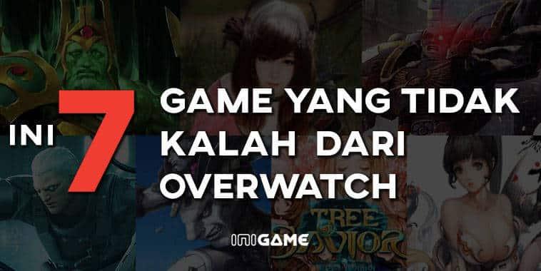 7 game yang tidak kalah dari overwatch