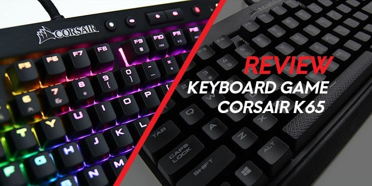 corsair-k65-rgb-keyboard-rapidfire-cover-review
