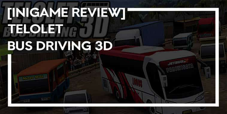 Telolet Bus Driving 3D Review