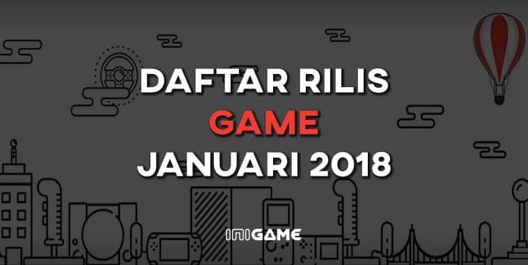 daftar rilis game januari 2018